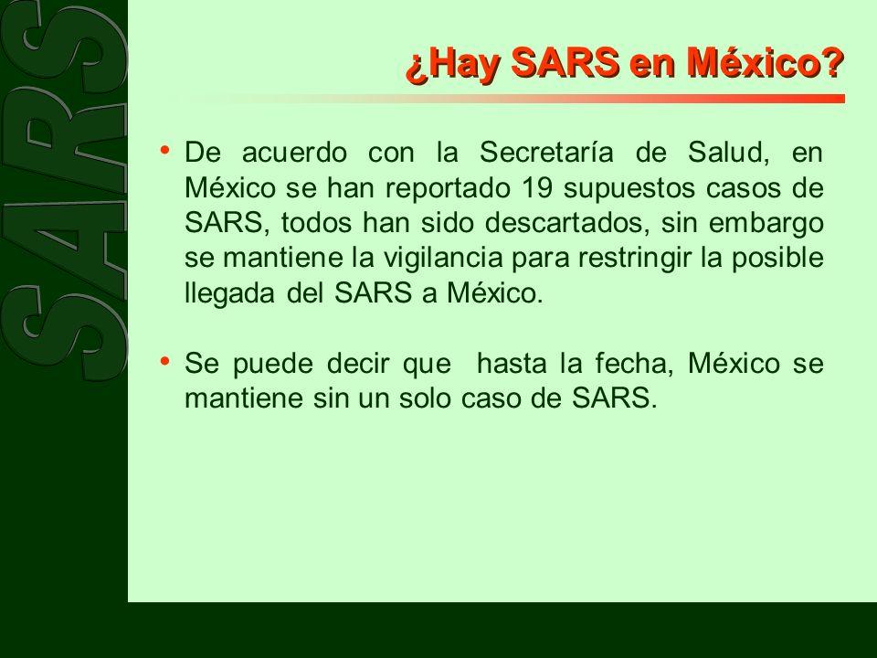 ¿Hay SARS en México? De acuerdo con la Secretaría de Salud, en México se han reportado 19 supuestos casos de SARS, todos han sido descartados, sin emb