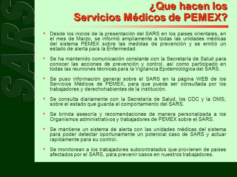 ¿Que hacen los Servicios Médicos de PEMEX? Desde los inicios de la presentación del SARS en los paises orientales, en el mes de Marzo, se informó ampl