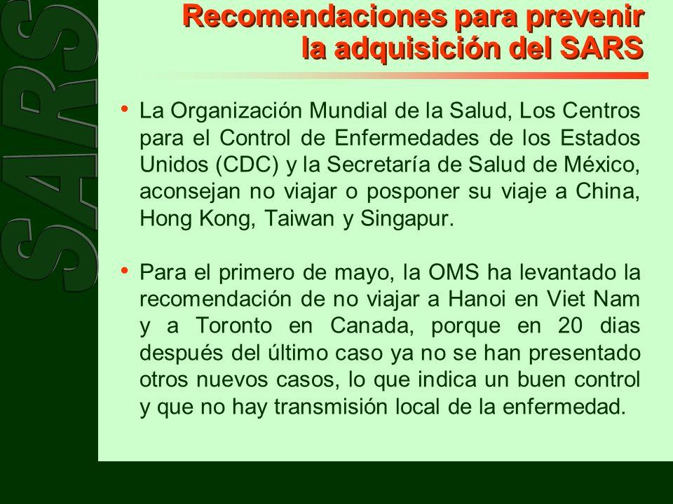Recomendaciones para prevenir la adquisición del SARS La Organización Mundial de la Salud, Los Centros para el Control de Enfermedades de los Estados