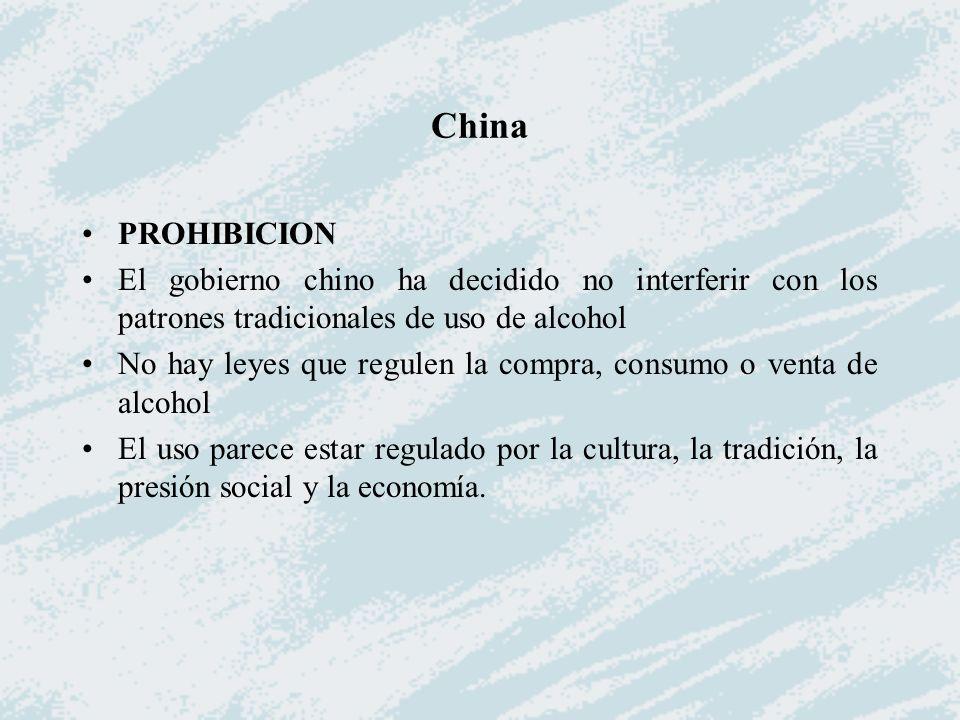 China PROHIBICION El gobierno chino ha decidido no interferir con los patrones tradicionales de uso de alcohol No hay leyes que regulen la compra, con