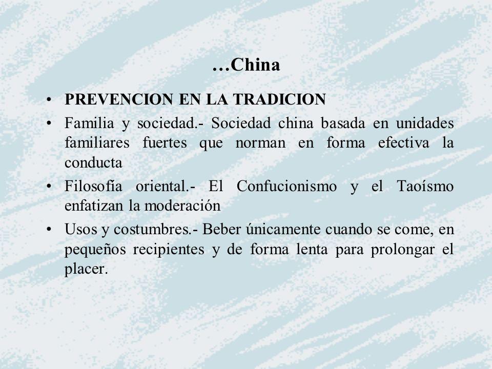 …China PREVENCION EN LA TRADICION Familia y sociedad.- Sociedad china basada en unidades familiares fuertes que norman en forma efectiva la conducta F