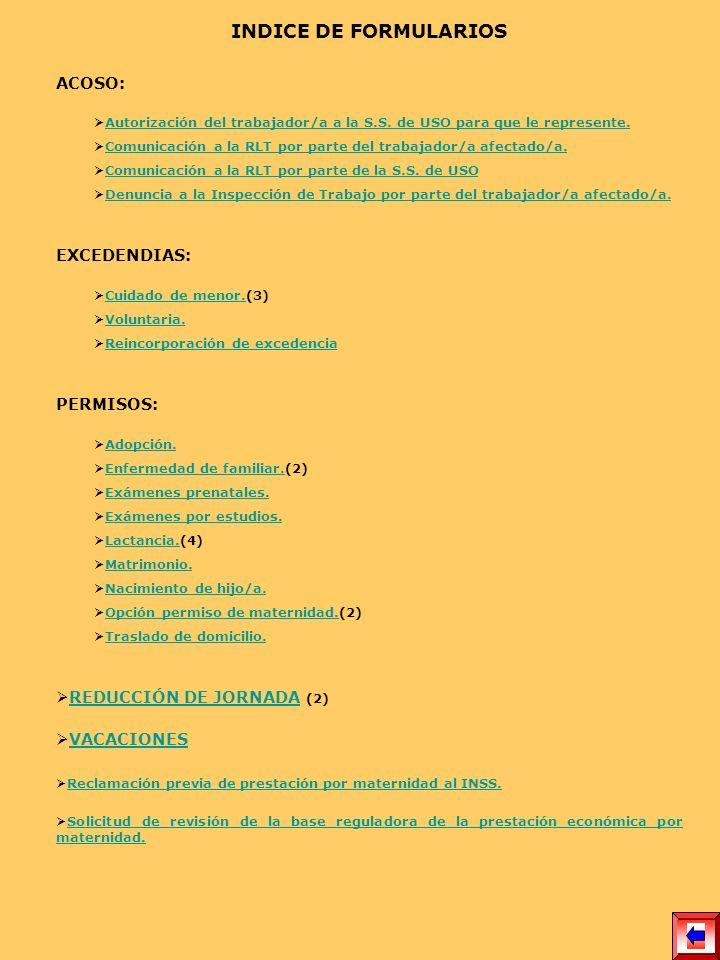INDICE DE FORMULARIOS ACOSO: Autorización del trabajador/a a la S.S. de USO para que le represente.Autorización del trabajador/a a la S.S. de USO para