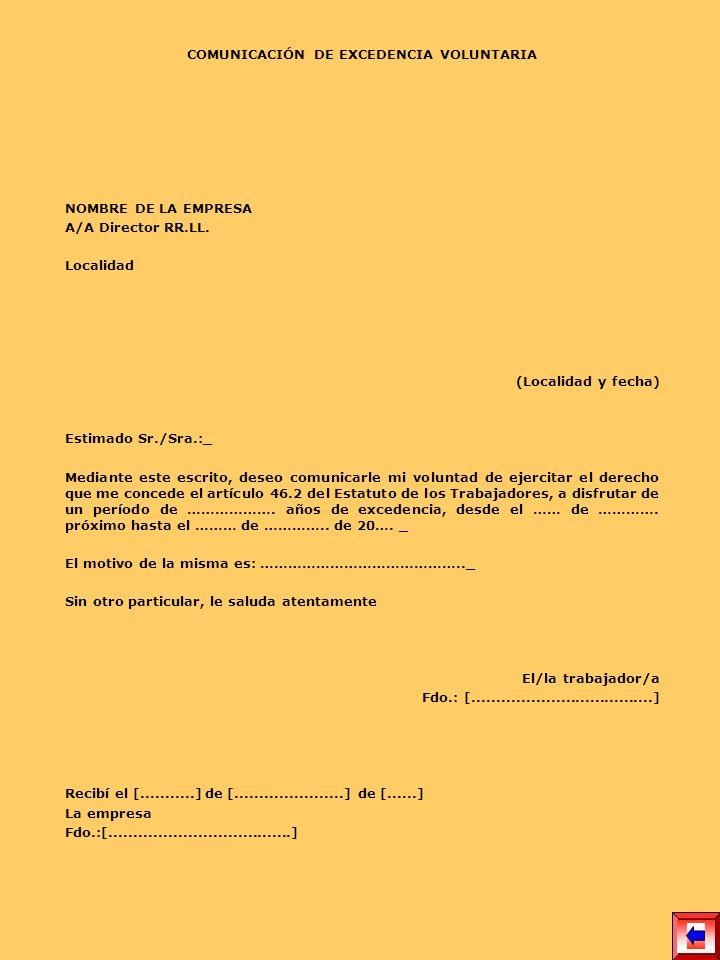 COMUNICACIÓN DE EXCEDENCIA VOLUNTARIA NOMBRE DE LA EMPRESA A/A Director RR.LL. Localidad (Localidad y fecha) Estimado Sr./Sra.:_ Mediante este escrito