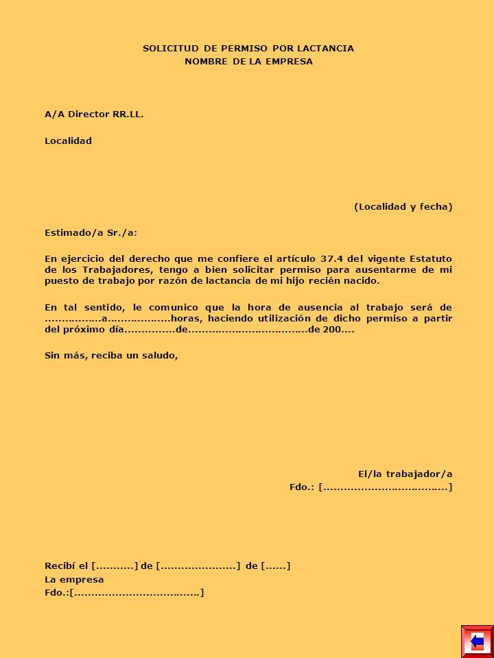 SOLICITUD DE PERMISO POR LACTANCIA NOMBRE DE LA EMPRESA A/A Director RR.LL. Localidad (Localidad y fecha) Estimado/a Sr./a: En ejercicio del derecho q