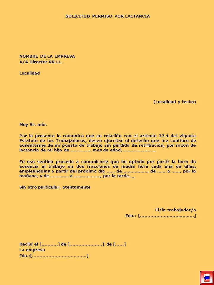 SOLICITUD PERMISO POR LACTANCIA NOMBRE DE LA EMPRESA A/A Director RR.LL. Localidad (Localidad y fecha) Muy Sr. mío: Por la presente le comunico que en