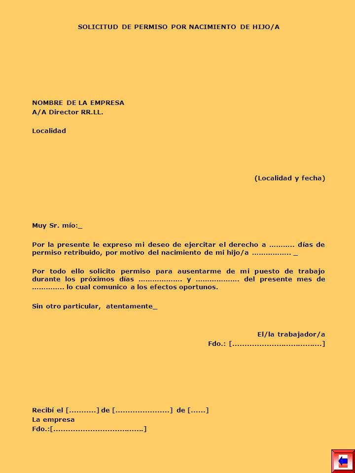 SOLICITUD DE PERMISO POR NACIMIENTO DE HIJO/A NOMBRE DE LA EMPRESA A/A Director RR.LL. Localidad (Localidad y fecha) Muy Sr. mío:_ Por la presente le
