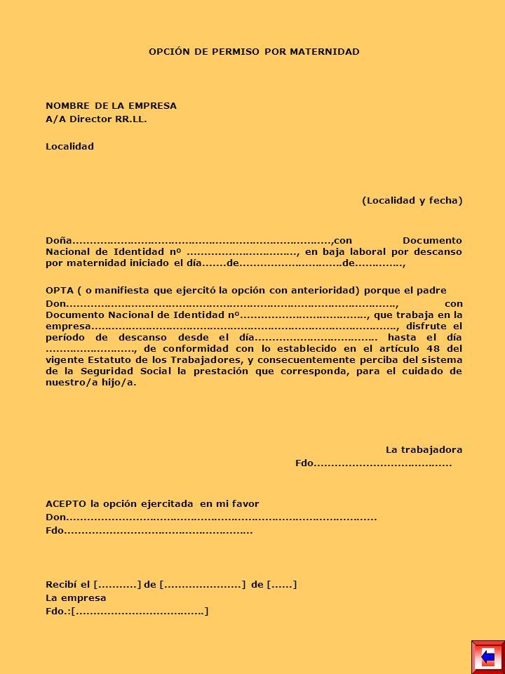 OPCIÓN DE PERMISO POR MATERNIDAD NOMBRE DE LA EMPRESA A/A Director RR.LL. Localidad (Localidad y fecha) Doña..........................................