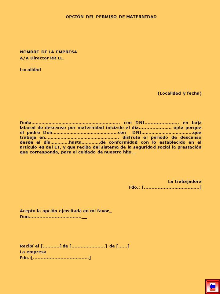 OPCIÓN DEL PERMISO DE MATERNIDAD NOMBRE DE LA EMPRESA A/A Director RR.LL. Localidad (Localidad y fecha) Doña…………………………………………………….. con DNI............