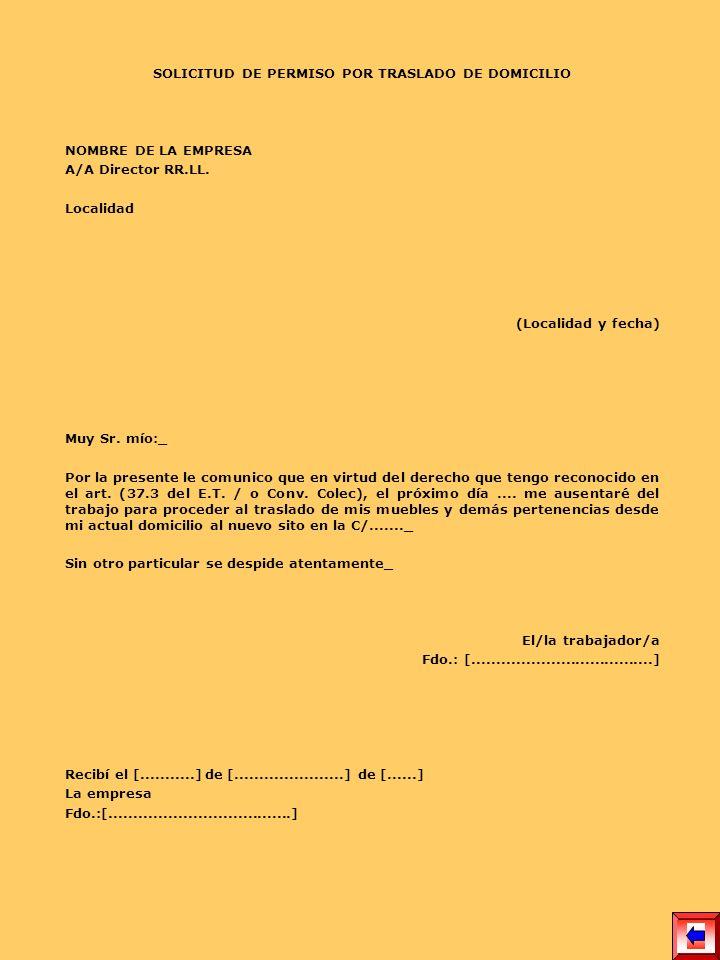 SOLICITUD DE PERMISO POR TRASLADO DE DOMICILIO NOMBRE DE LA EMPRESA A/A Director RR.LL. Localidad (Localidad y fecha) Muy Sr. mío:_ Por la presente le
