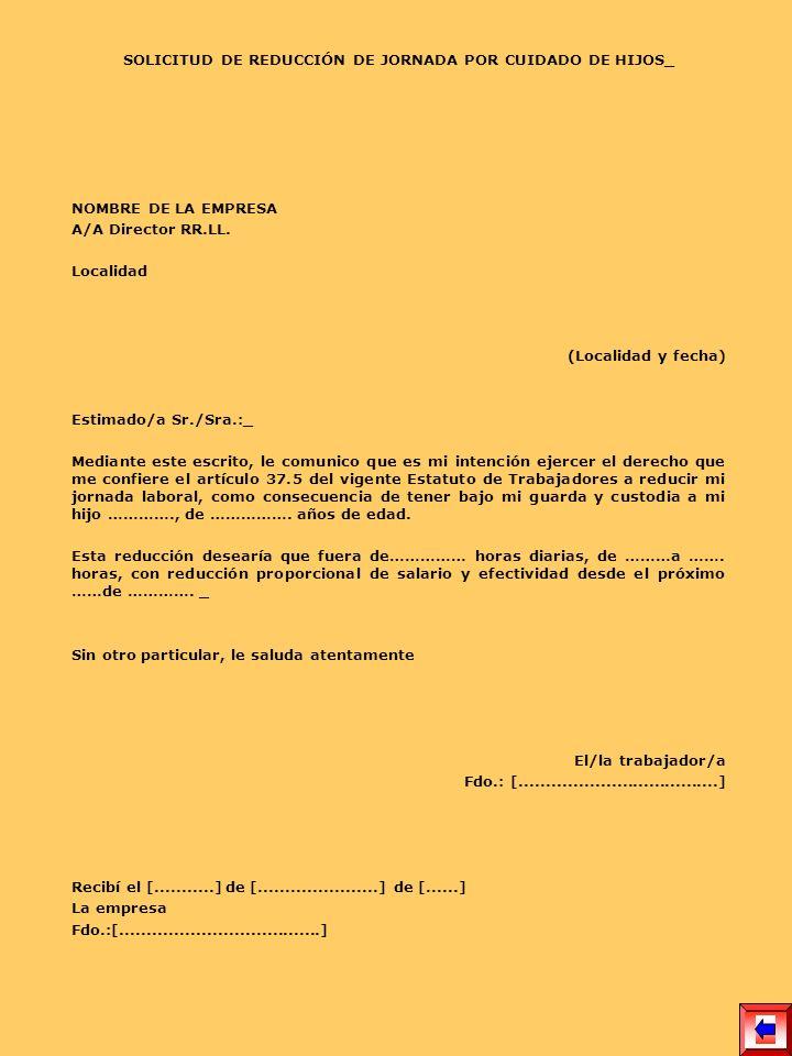 SOLICITUD DE REDUCCIÓN DE JORNADA POR CUIDADO DE HIJOS_ NOMBRE DE LA EMPRESA A/A Director RR.LL. Localidad (Localidad y fecha) Estimado/a Sr./Sra.:_ M