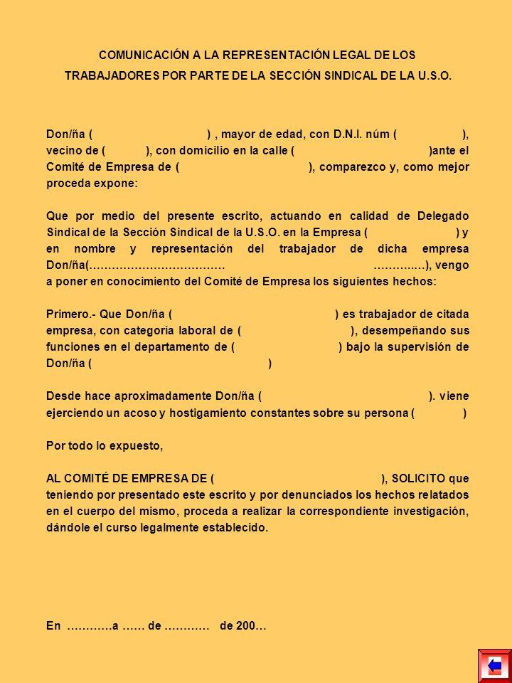 COMUNICACIÓN A LA REPRESENTACIÓN LEGAL DE LOS TRABAJADORES POR PARTE DE LA SECCIÓN SINDICAL DE LA U.S.O. Don/ña ( ), mayor de edad, con D.N.I. núm ( )