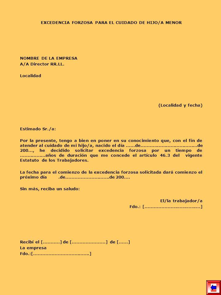 EXCEDENCIA FORZOSA PARA EL CUIDADO DE HIJO/A MENOR NOMBRE DE LA EMPRESA A/A Director RR.LL. Localidad (Localidad y fecha) Estimado Sr./a: Por la prese
