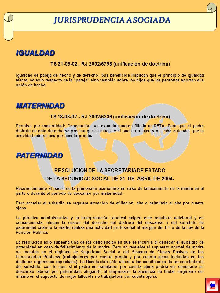 IGUALDAD TS 21-05-02,. RJ 2002/6798 (unificación de doctrina) Igualdad de pareja de hecho y de derecho: Sus beneficios implican que el principio de ig