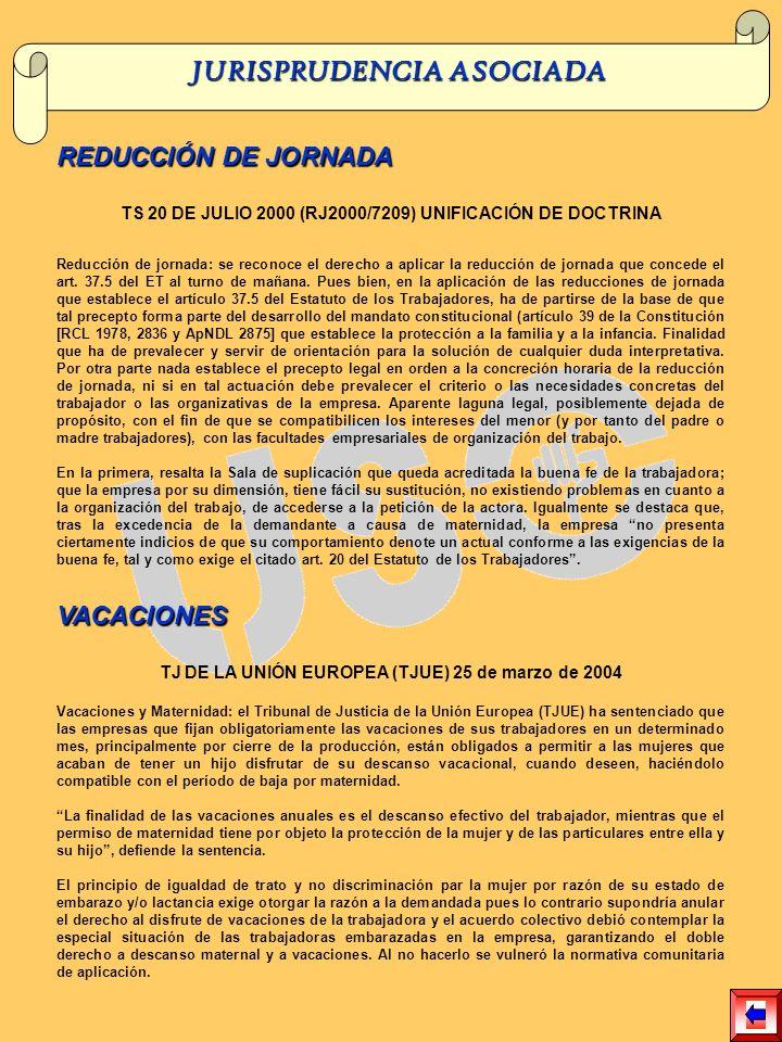 REDUCCIÓN DE JORNADA TS 20 DE JULIO 2000 (RJ2000/7209) UNIFICACIÓN DE DOCTRINA Reducción de jornada: se reconoce el derecho a aplicar la reducción de