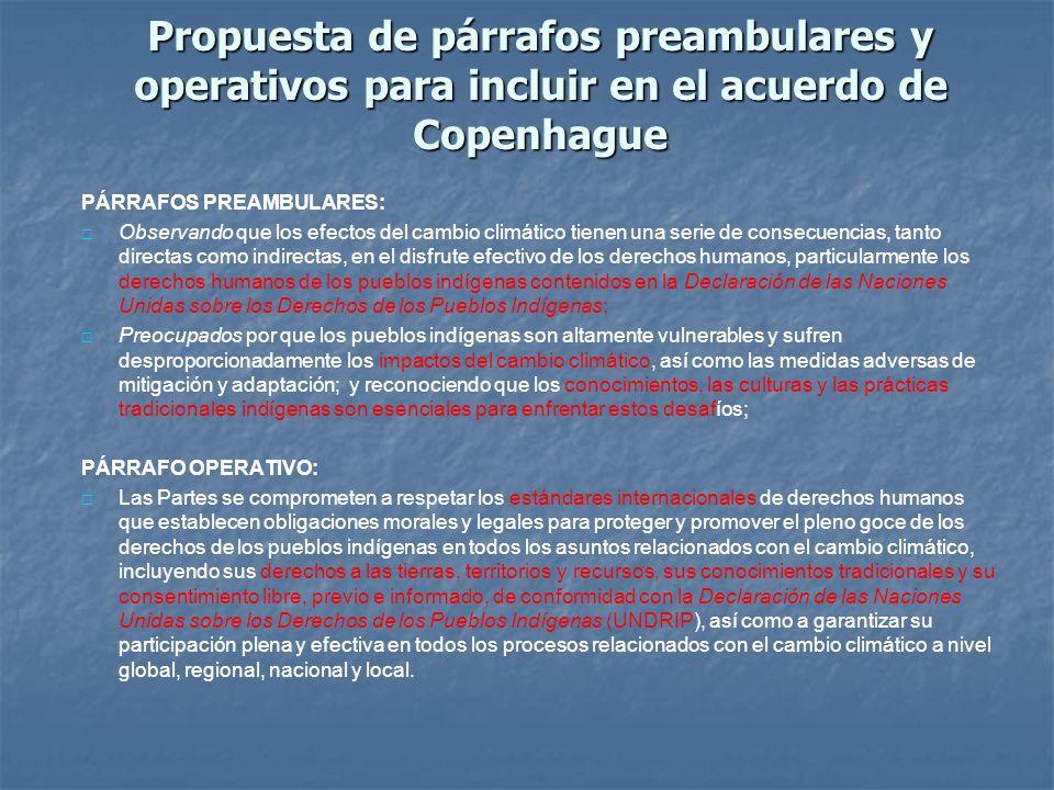 Propuesta de párrafos preambulares y operativos para incluir en el acuerdo de Copenhague PÁRRAFOS PREAMBULARES: Observando que los efectos del cambio
