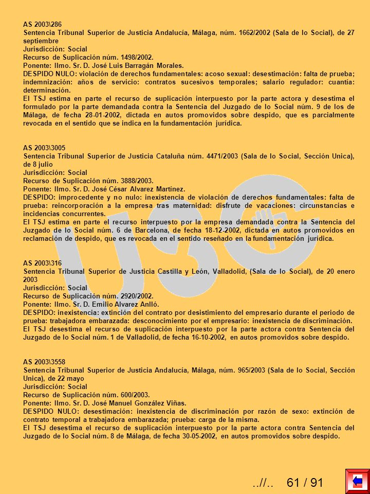 AS 2003\286 Sentencia Tribunal Superior de Justicia Andalucía, Málaga, núm. 1662/2002 (Sala de lo Social), de 27 septiembre Jurisdicción: Social Recur