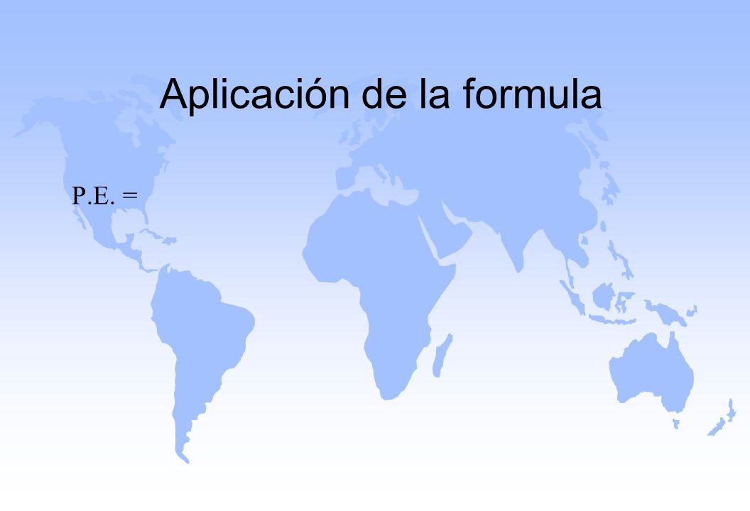 Aplicación de la formula P.E. =