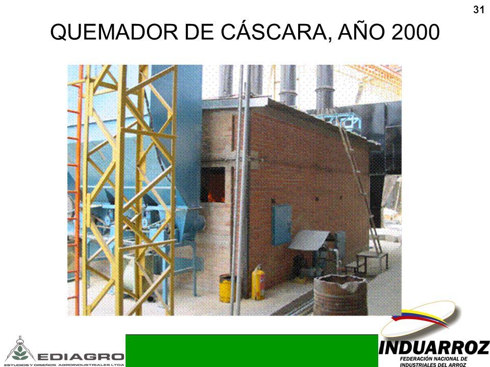 31 QUEMADOR DE CÁSCARA, AÑO 2000