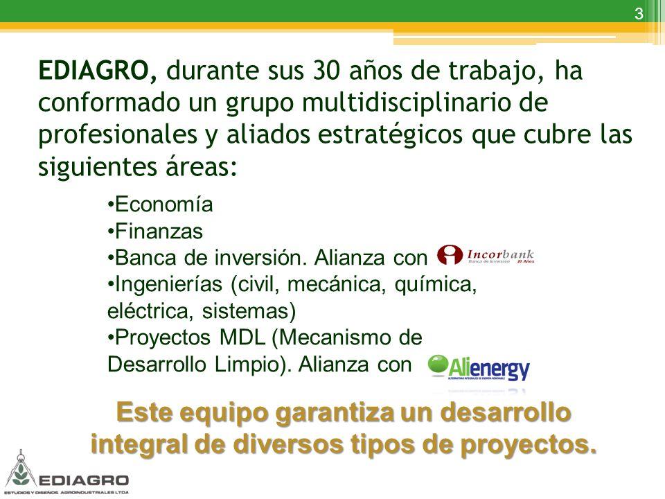 3 EDIAGRO, durante sus 30 años de trabajo, ha conformado un grupo multidisciplinario de profesionales y aliados estratégicos que cubre las siguientes