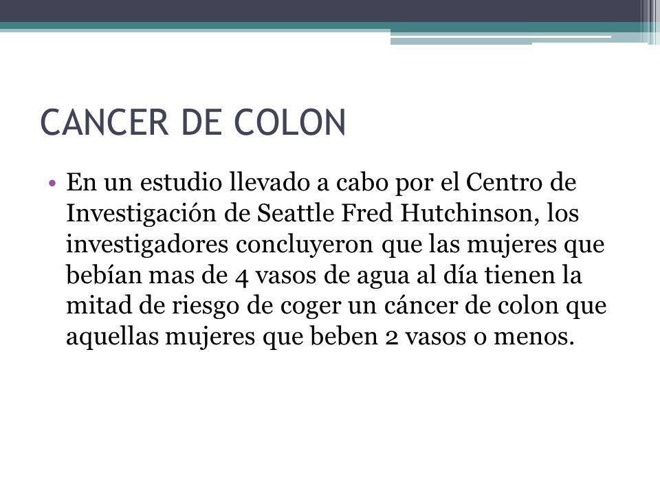 CANCER DE COLON En un estudio llevado a cabo por el Centro de Investigación de Seattle Fred Hutchinson, los investigadores concluyeron que las mujeres