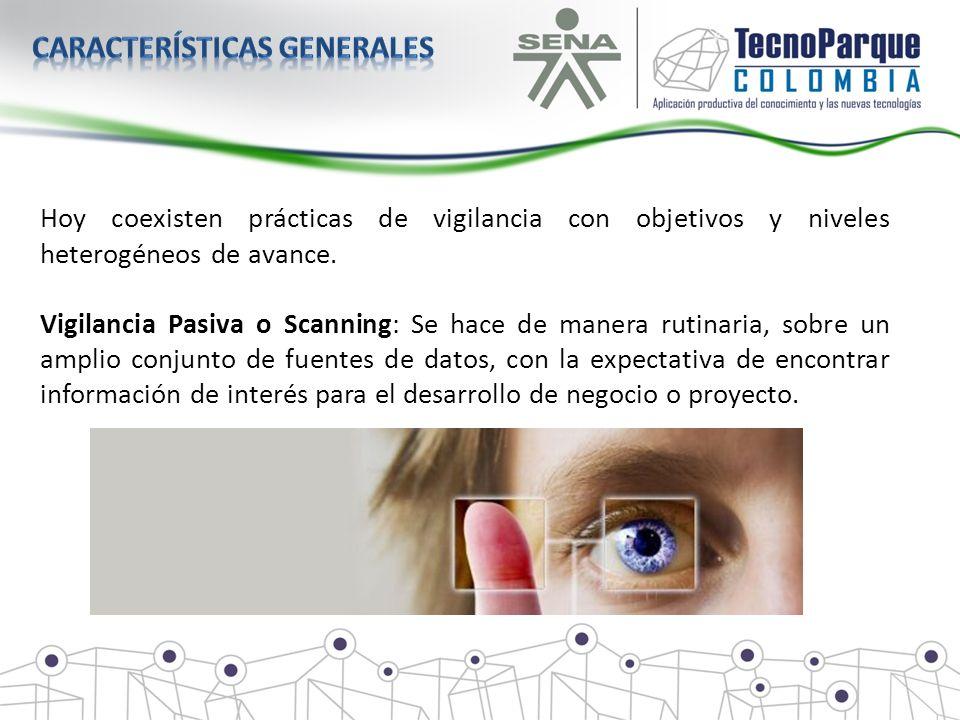 Hoy coexisten prácticas de vigilancia con objetivos y niveles heterogéneos de avance. Vigilancia Pasiva o Scanning: Se hace de manera rutinaria, sobre