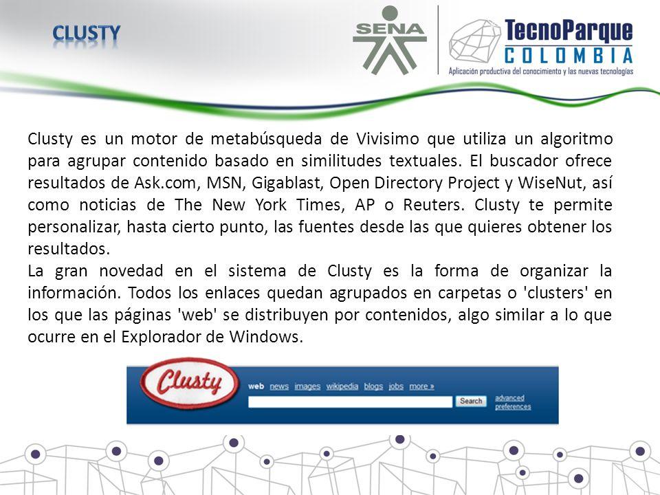 Clusty es un motor de metabúsqueda de Vivisimo que utiliza un algoritmo para agrupar contenido basado en similitudes textuales. El buscador ofrece res