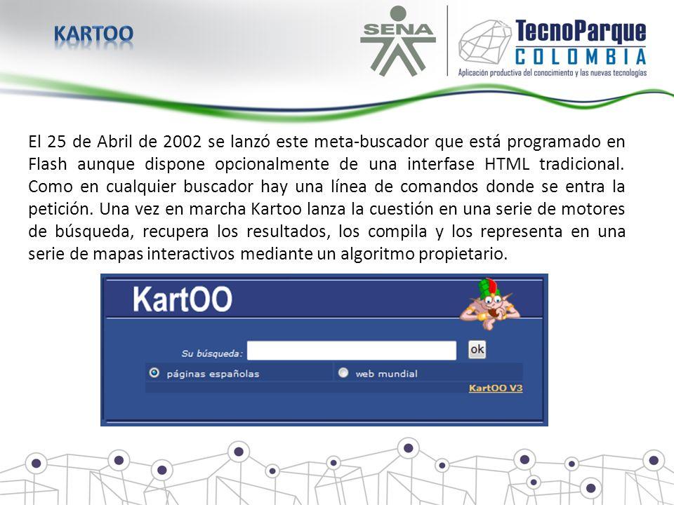 El 25 de Abril de 2002 se lanzó este meta-buscador que está programado en Flash aunque dispone opcionalmente de una interfase HTML tradicional. Como e