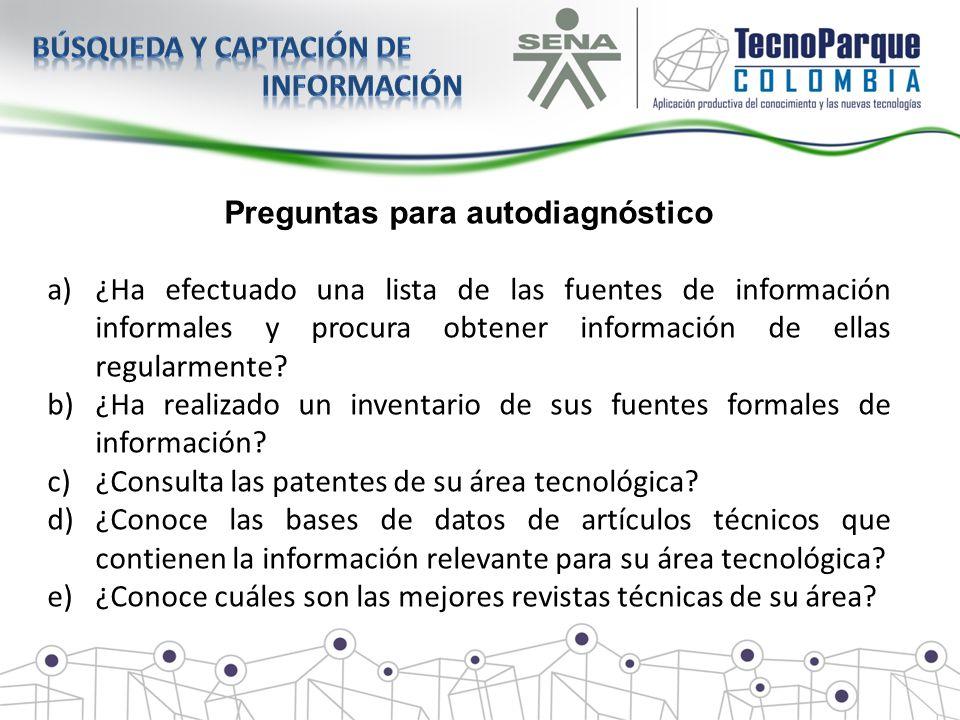 Preguntas para autodiagnóstico a)¿Ha efectuado una lista de las fuentes de información informales y procura obtener información de ellas regularmente?