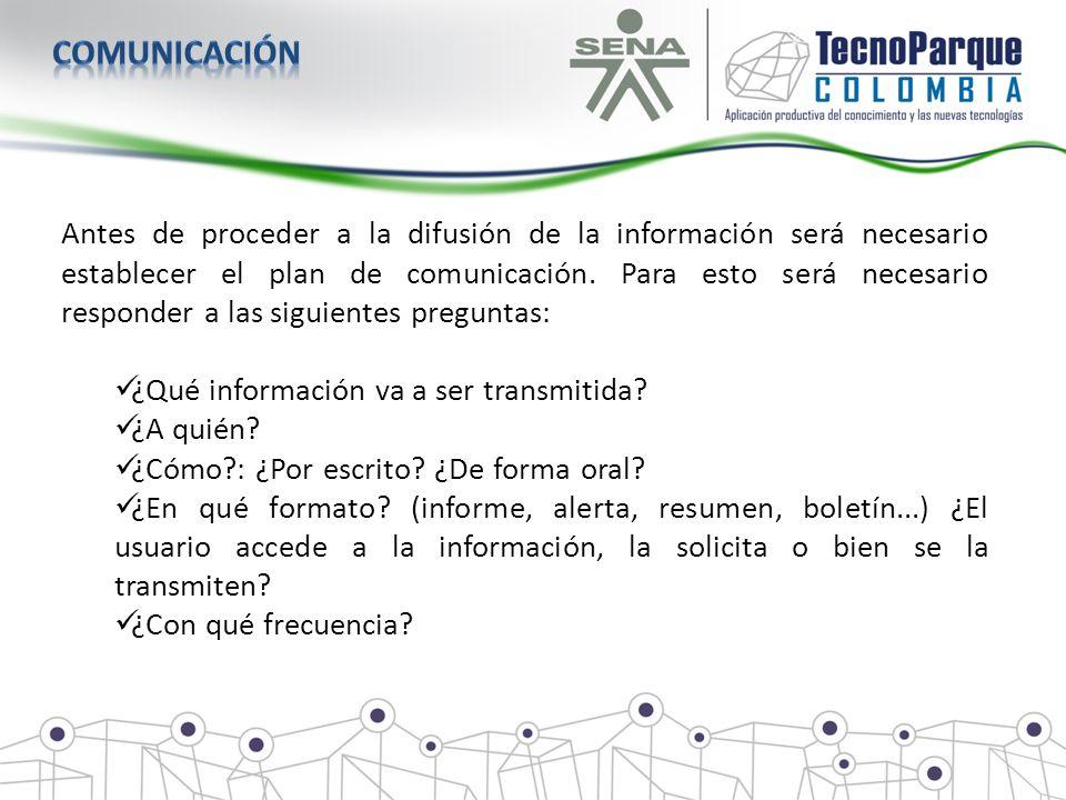 Antes de proceder a la difusión de la información será necesario establecer el plan de comunicación. Para esto será necesario responder a las siguient