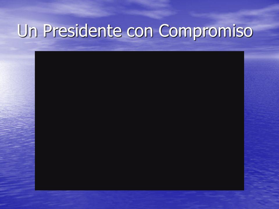 Un Presidente con Compromiso