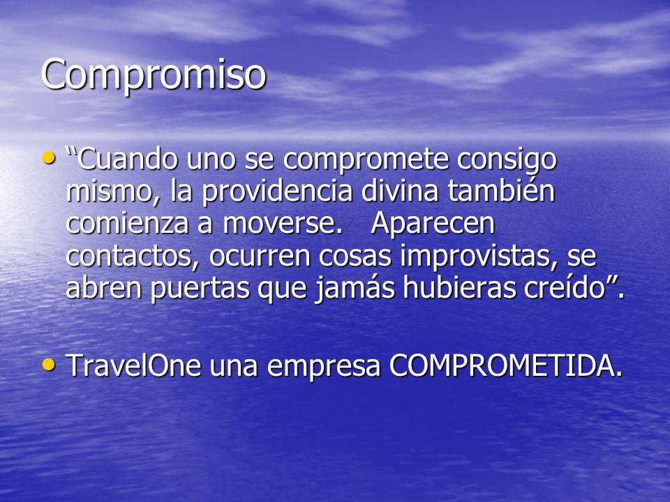 Compromiso Cuando uno se compromete consigo mismo, la providencia divina también comienza a moverse. Aparecen contactos, ocurren cosas improvistas, se