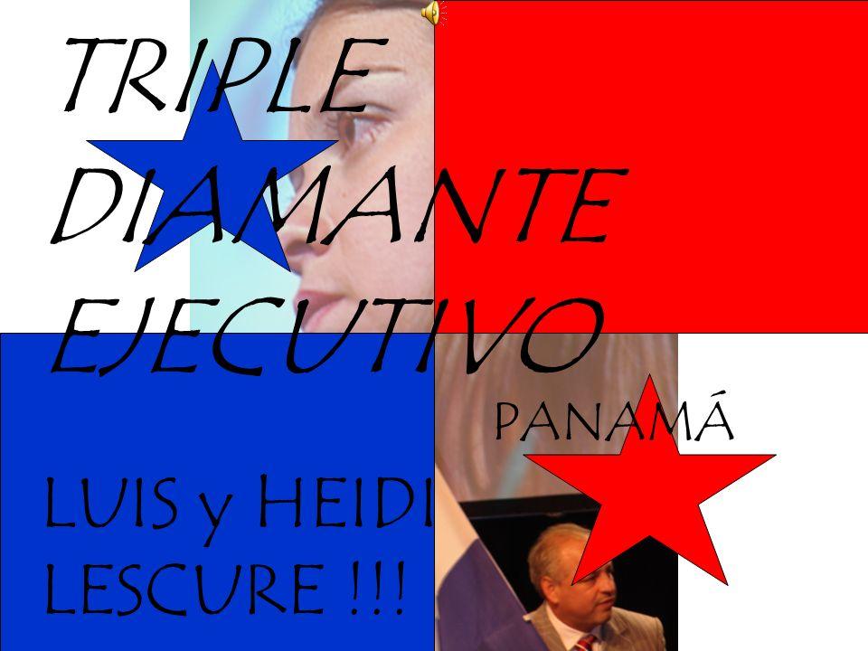 TRIPLE DIAMANTE EJECUTIVO LUIS y HEIDI LESCURE !!! PANAMÁ