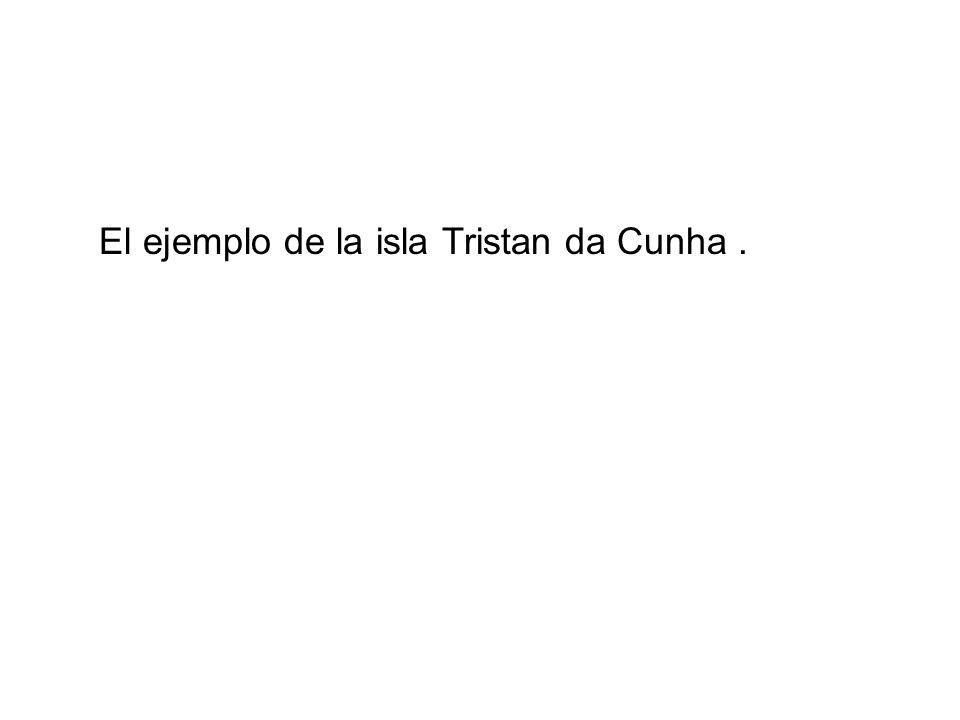El ejemplo de la isla Tristan da Cunha.