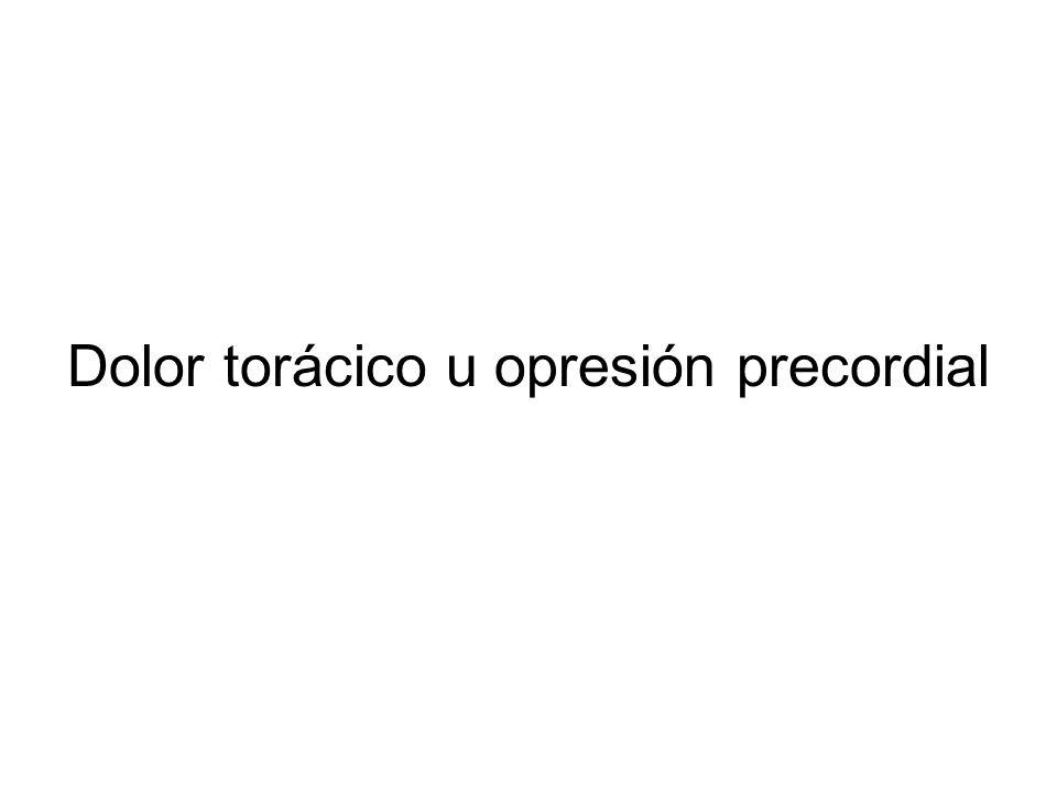 Dolor torácico u opresión precordial