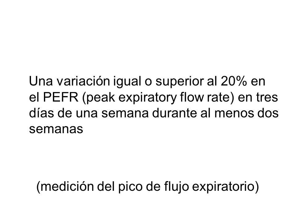 Una variación igual o superior al 20% en el PEFR (peak expiratory flow rate) en tres días de una semana durante al menos dos semanas (medición del pico de flujo expiratorio)