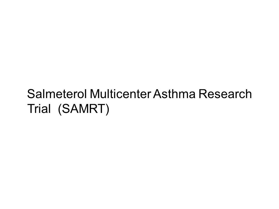 Salmeterol Multicenter Asthma Research Trial (SAMRT)