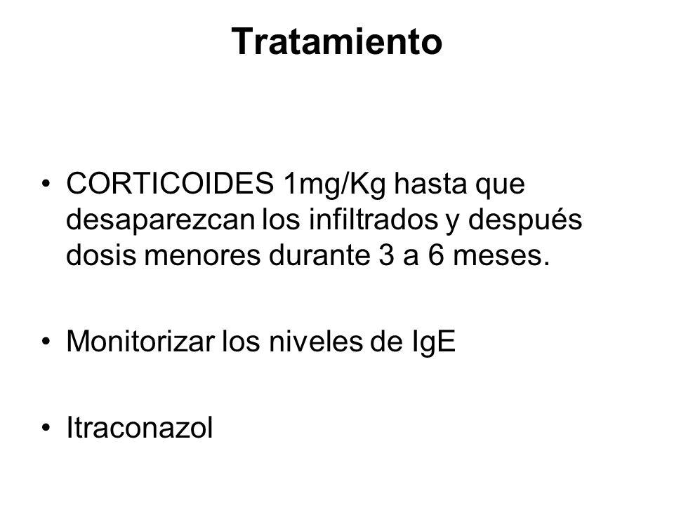 Tratamiento CORTICOIDES 1mg/Kg hasta que desaparezcan los infiltrados y después dosis menores durante 3 a 6 meses. Monitorizar los niveles de IgE Itra