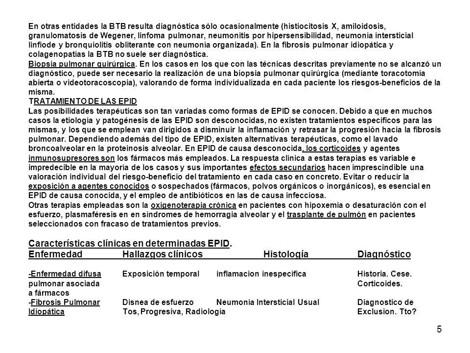 5 En otras entidades la BTB resulta diagnóstica sólo ocasionalmente (histiocitosis X, amiloidosis, granulomatosis de Wegener, linfoma pulmonar, neumon