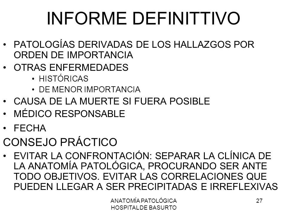 ANATOMÍA PATOLÓGICA HOSPITAL DE BASURTO 27 INFORME DEFINITTIVO PATOLOGÍAS DERIVADAS DE LOS HALLAZGOS POR ORDEN DE IMPORTANCIA OTRAS ENFERMEDADES HISTÓ