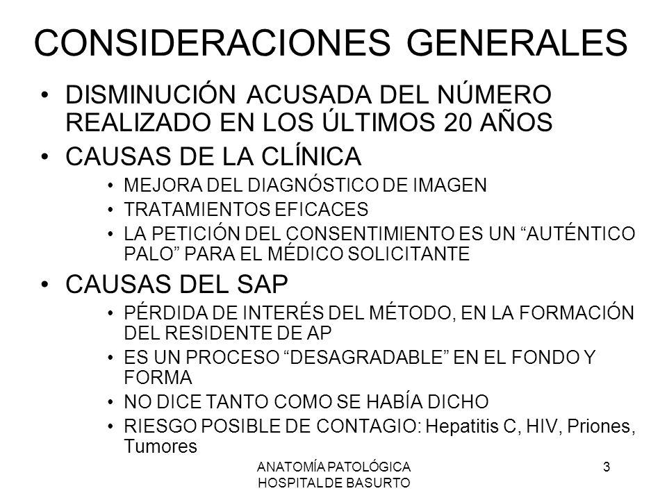 ANATOMÍA PATOLÓGICA HOSPITAL DE BASURTO 3 CONSIDERACIONES GENERALES DISMINUCIÓN ACUSADA DEL NÚMERO REALIZADO EN LOS ÚLTIMOS 20 AÑOS CAUSAS DE LA CLÍNI