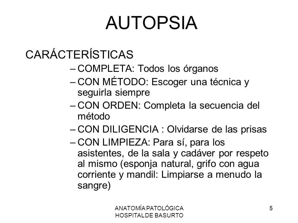 ANATOMÍA PATOLÓGICA HOSPITAL DE BASURTO 26 INFORME PROVISIONAL ENFERMEDADES DEDUCIBLES DELA MACROSCOPÍA CAUSA DE MUERTE SI FUERA POSIBLE RESPONSABLE DE LA AUTOPSIA FECHA DE EMISIÓN DEL INFORME