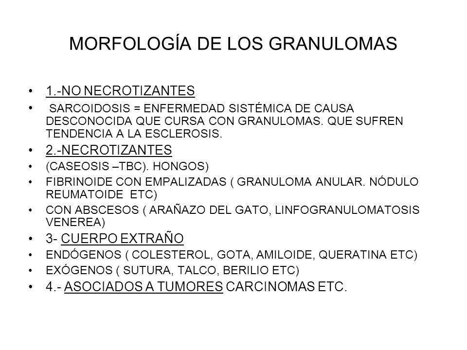 MORFOLOGÍA DE LOS GRANULOMAS 1.-NO NECROTIZANTES SARCOIDOSIS = ENFERMEDAD SISTÉMICA DE CAUSA DESCONOCIDA QUE CURSA CON GRANULOMAS. QUE SUFREN TENDENCI