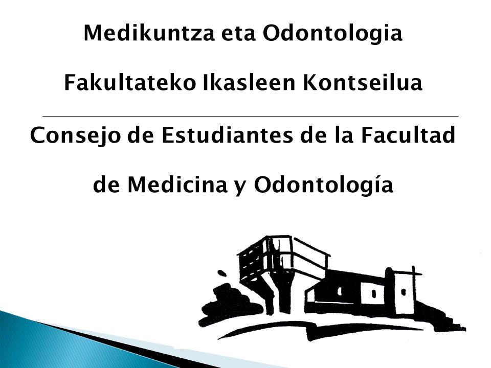 Medikuntza eta Odontologia Fakultateko Ikasleen Kontseilua Consejo de Estudiantes de la Facultad de Medicina y Odontología