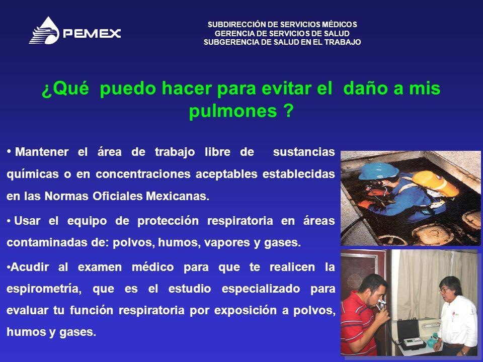 SUBDIRECCIÓN DE SERVICIOS MÉDICOS GERENCIA DE SERVICIOS DE SALUD SUBGERENCIA DE SALUD EN EL TRABAJO 9 ¿Qué puedo hacer para evitar el daño a mis pulmo