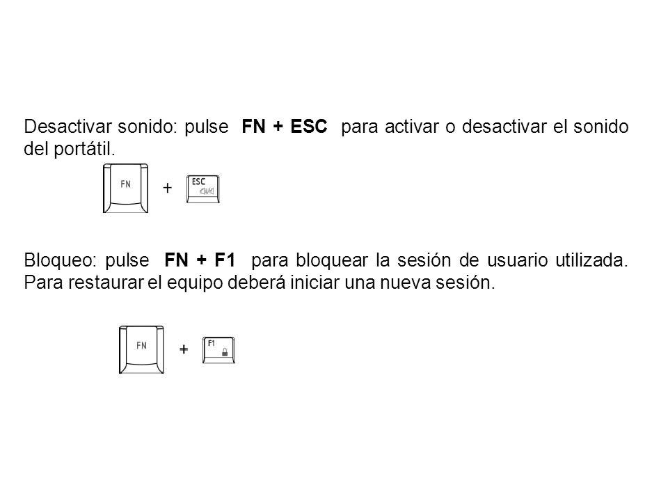 Desactivar sonido: pulse FN + ESC para activar o desactivar el sonido del portátil. Bloqueo: pulse FN + F1 para bloquear la sesión de usuario utilizad