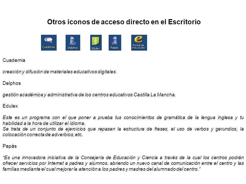 Otros iconos de acceso directo en el Escritorio Cuadernia creación y difusión de materiales educativos digitales. Delphos gestión académica y administ