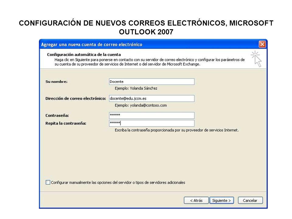 CONFIGURACIÓN DE NUEVOS CORREOS ELECTRÓNICOS, MICROSOFT OUTLOOK 2007