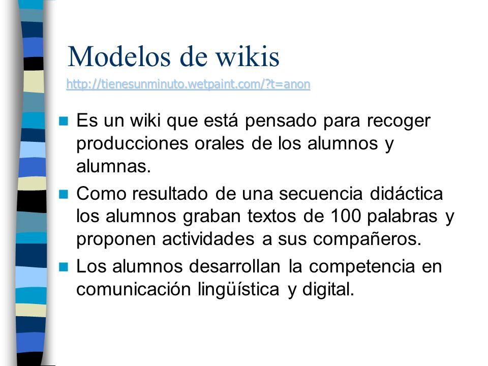 Es un wiki que está pensado para recoger producciones orales de los alumnos y alumnas.