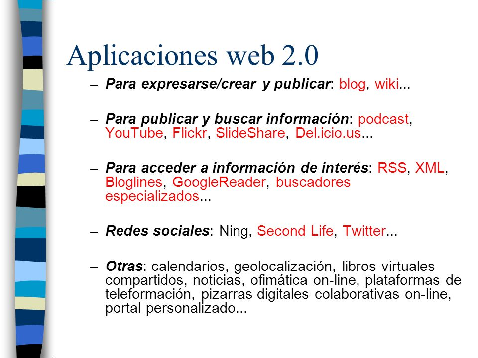 Aplicaciones web 2.0 –Para expresarse/crear y publicar: blog, wiki...
