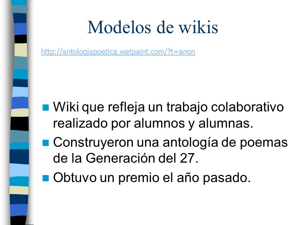 Wiki que refleja un trabajo colaborativo realizado por alumnos y alumnas. Construyeron una antología de poemas de la Generación del 27. Obtuvo un prem